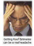 Getting roofing estimates can be a headache